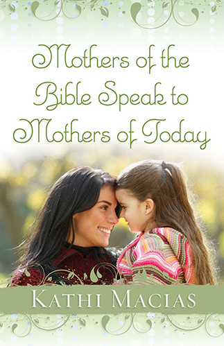 Mothers of the Bible Speak to Mothers of Today